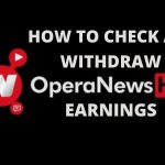 How to Check and Withdraw Opera News Hub Earnings in 2021
