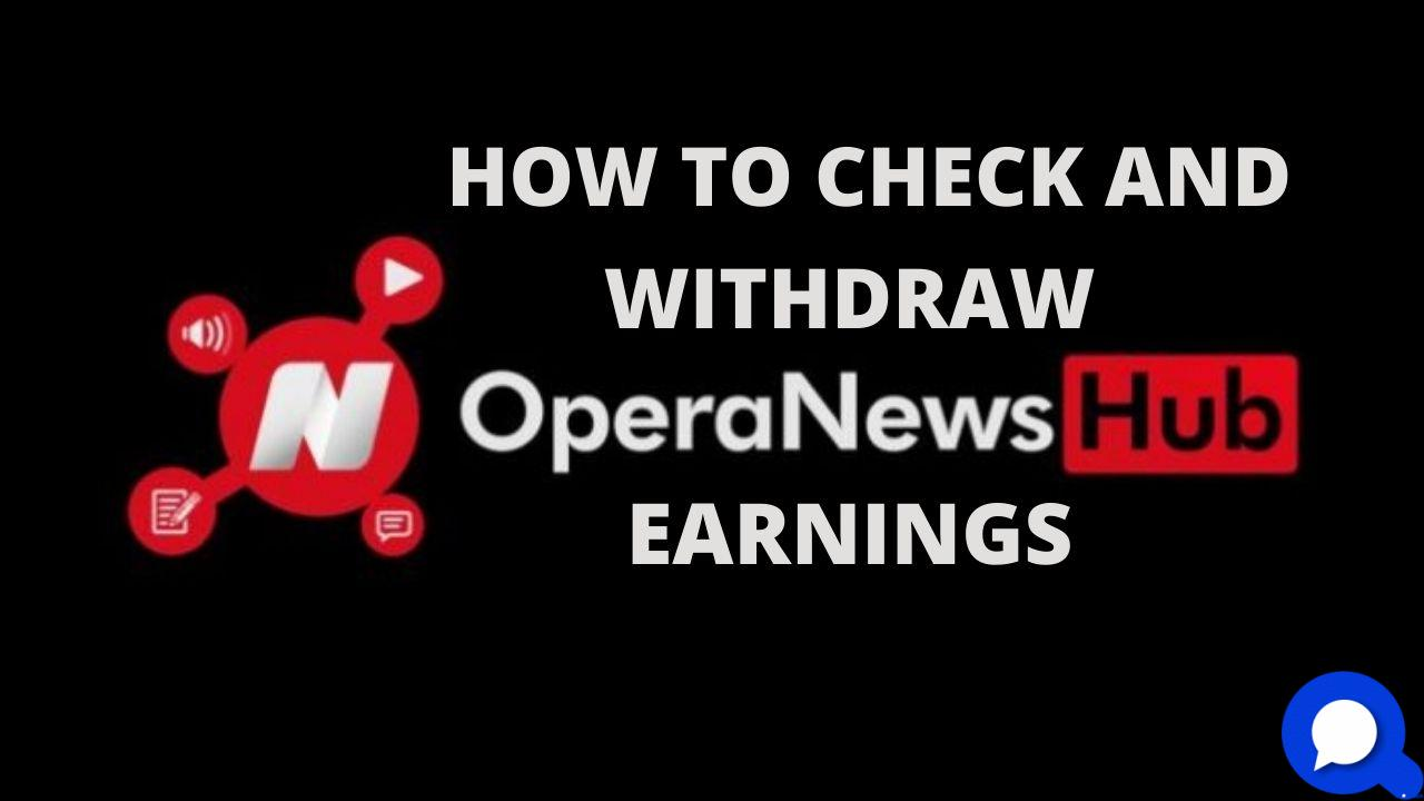 How to Check and Withdraw Opera News Hub Earnings
