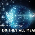 Cryptocurrency Slangs: ATH, HODL? What Do They All Mean?